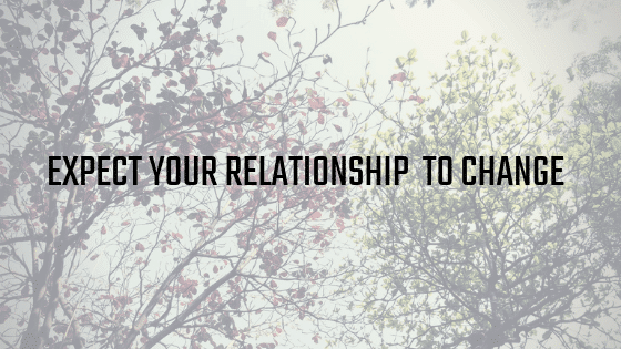 Expect Your Relationship to Change