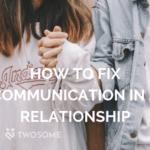 How to Fix Communication in a RelationshipHow to Fix Communication in a Relationship
