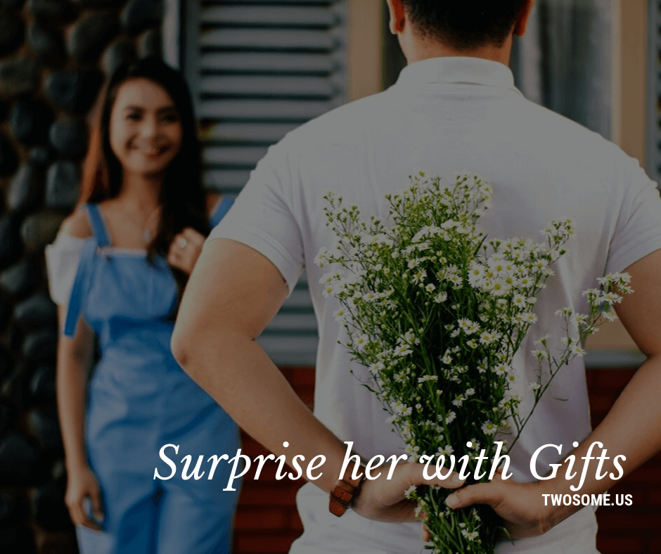Surprise her with Gifts